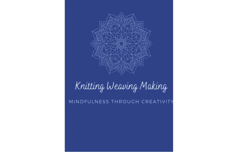 Knitting Weaving Making